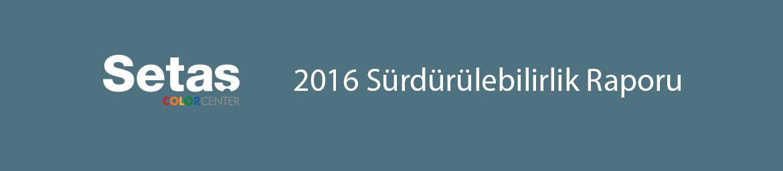 2016 Sürdürülebilirlik Raporu